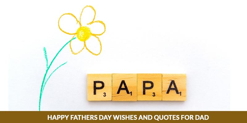 Happy Father's day Wishes and Quotes for Dad