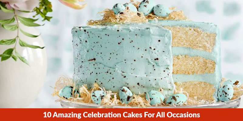 10 Amazing Celebration Cakes For All Occasions