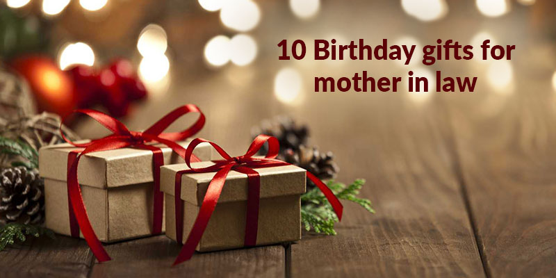 10 Birthday gifts for mother in law