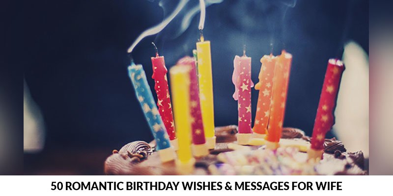 Romantic Birthday Wishes & Messages for Wife