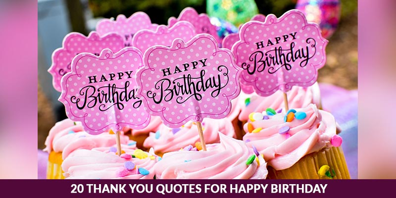 20 thank you quotes for happy birthday