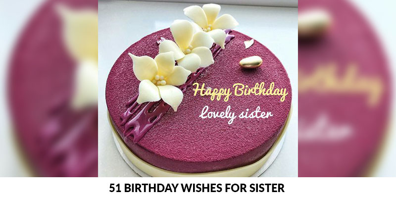 51 Messages to Write on Your Sisters Birthday Cake and Presents