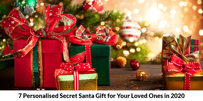 7 Personalised Secret Santa Gift for Your Loved Ones in 2020