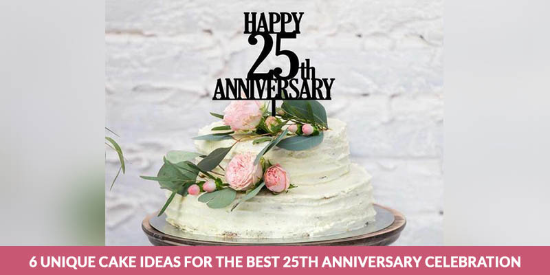 Cake Ideas For The Best 25th Anniversary Celebration