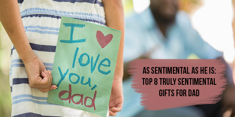 8 Sentiments Gifts for DAD