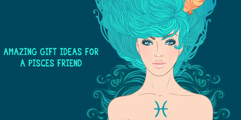 Amazing Gift Ideas for a Pisces Friend