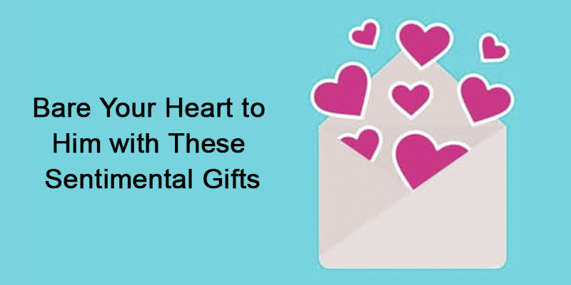 Bare Your Heart to Him with These Sentimental Gifts
