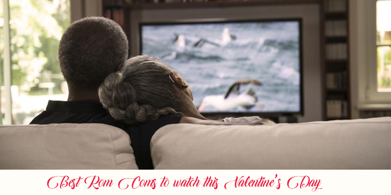 Best Rom Coms to watch this Valentines Day