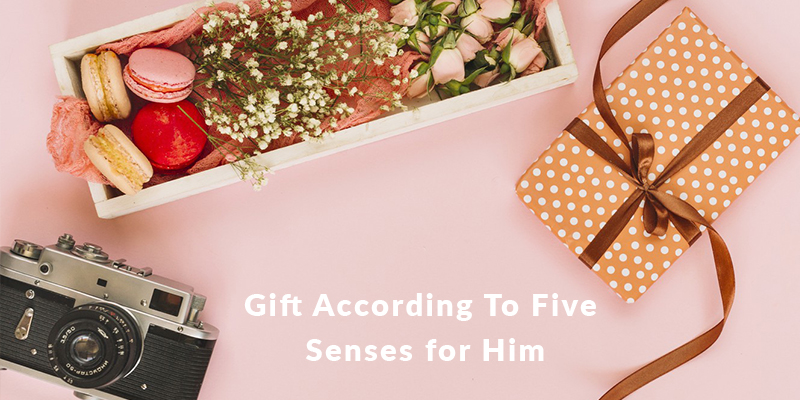 Gift According To Five Senses for Him