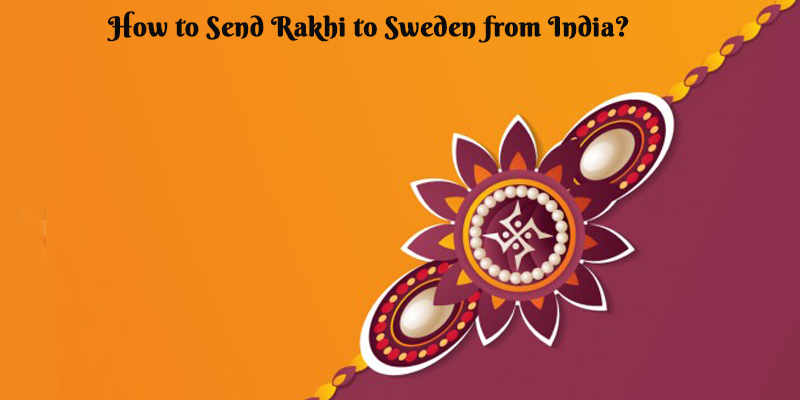 How to Send Rakhi to Sweden from India