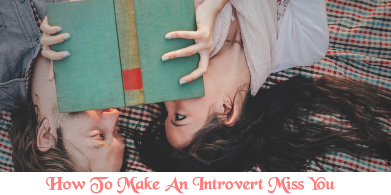 Make An Introvert Miss You
