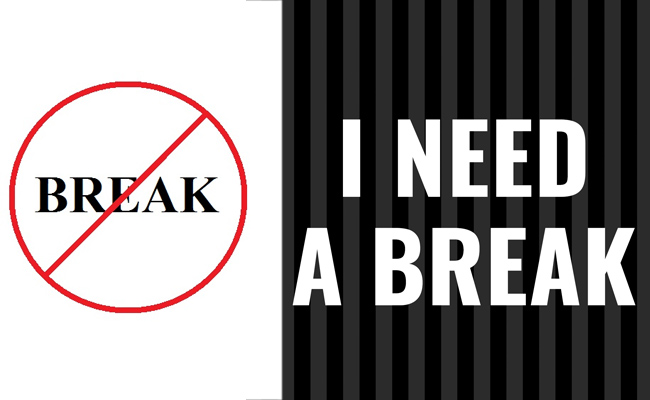 Saying No To Breaks