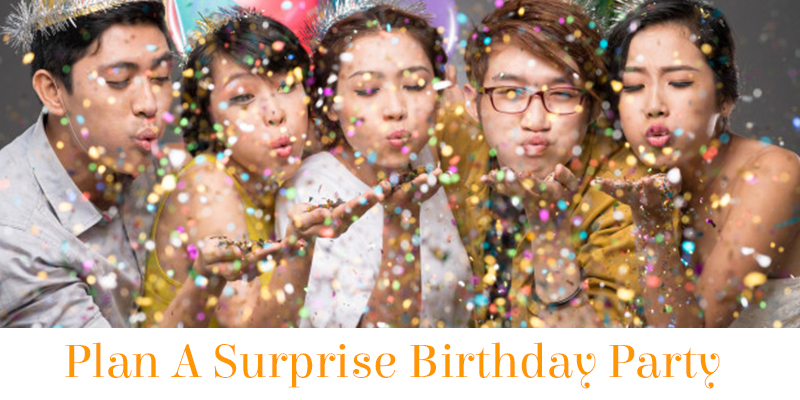 Plan A Surprise Birthday Party