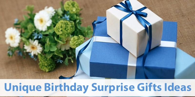 Unique Birthday Surprise Gifts Ideas
