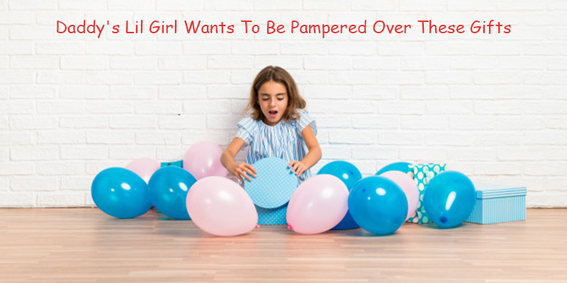 Birthday Gifts Idea For Lil Girls