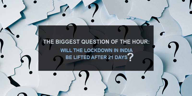 Will the Lockdown in India Be Lifted After 21 Days