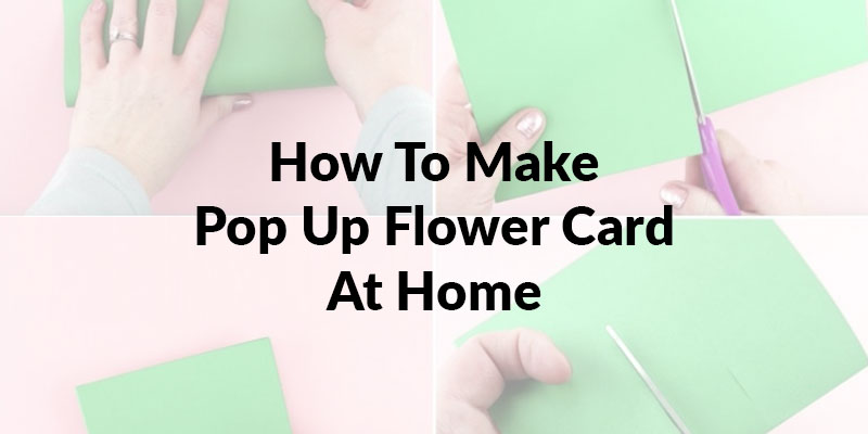 How To Make Pop Up Flower Card At Home