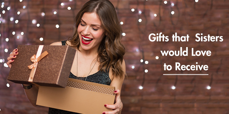 Gifts that your Sisters Will Love to Receive on Rakhi