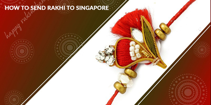 How To Send Rakhi to Singapore from India