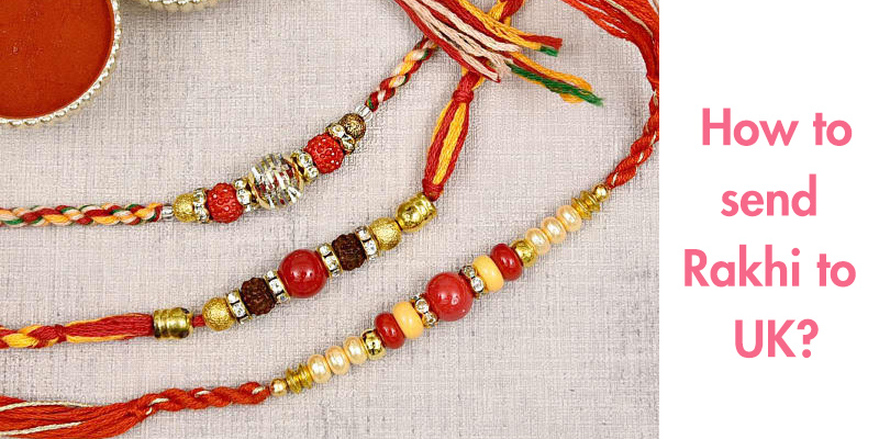 How to Send Rakhi to UK from India