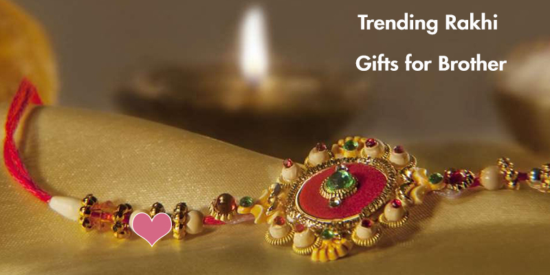 Trending Rakhi Gifts for Brother Which He Can not Deny