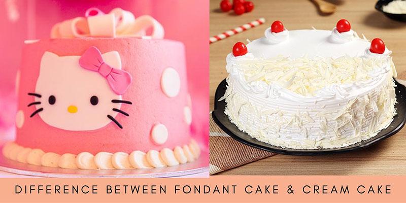 Fondant Cake and Butter Cream Cake