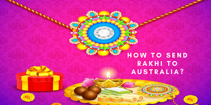 How to Send Rakhi to Australia from India