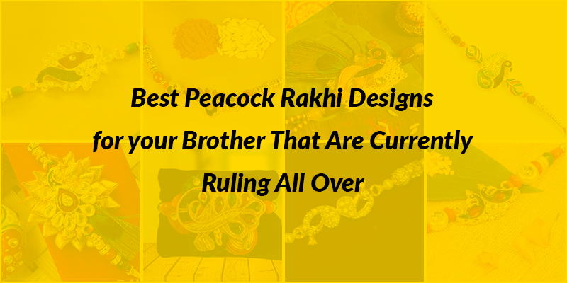 Best Peacock Rakhi Designs for your Brother