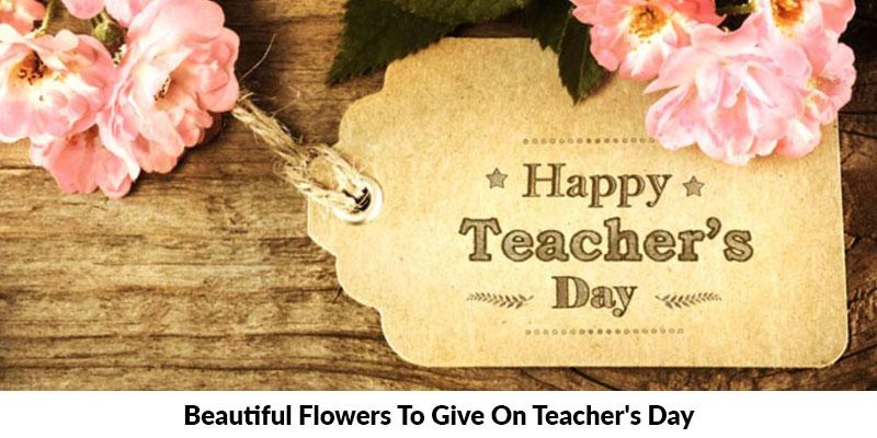 Flowers for Teacher's day