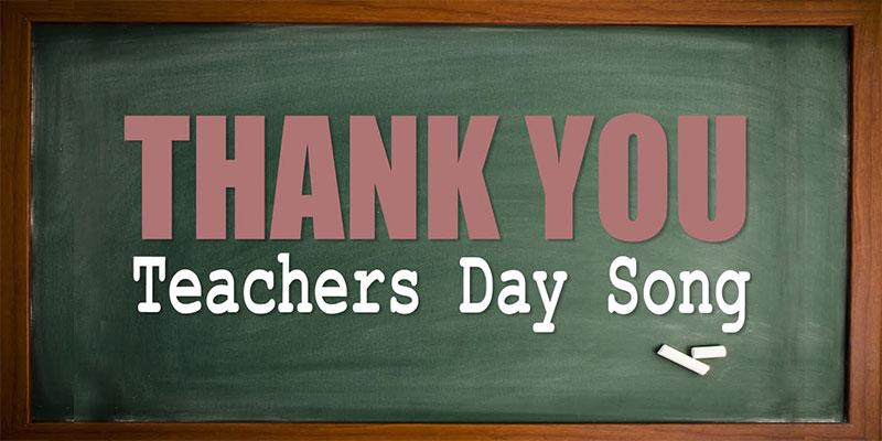 Teachers Day Songs
