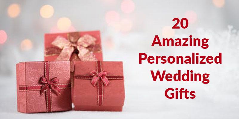 Amazing personalized wedding gifts