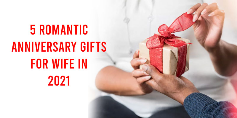 romantic anniversary gifts for wife