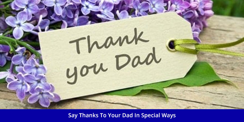 say-thanks-to-your-dad-in-special-ways