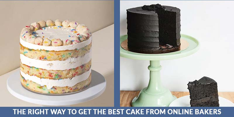 The Right Way To Get The Best Cake From Online Bakers