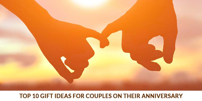 Top 10 Gift Ideas For Couples On Their Anniversary
