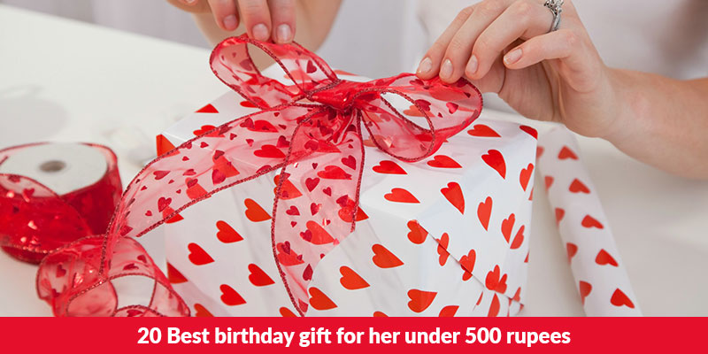 20 Best birthday gift for her under 500 rupees