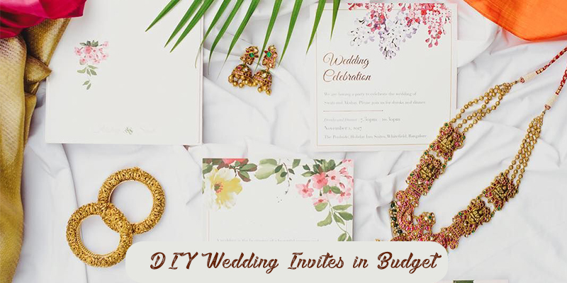 DIY Wedding Invites in Budget and Creatively
