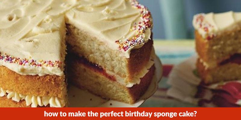 How to Make the Perfect Birthday Sponge Cake