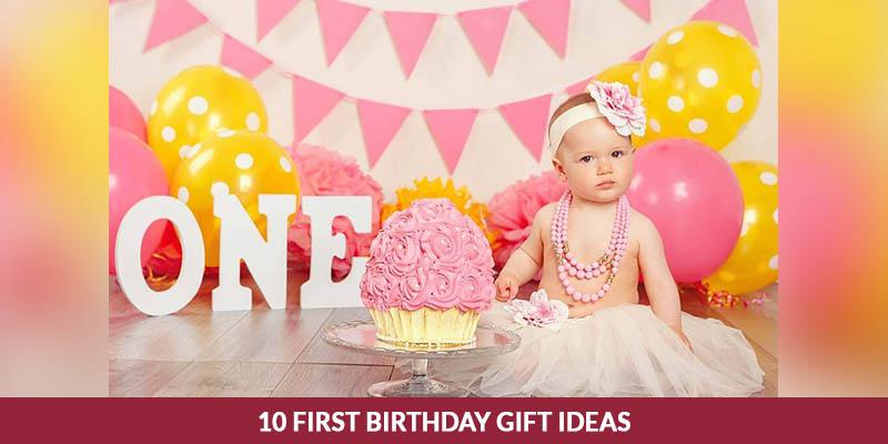 10 First Birthday Gift Ideas