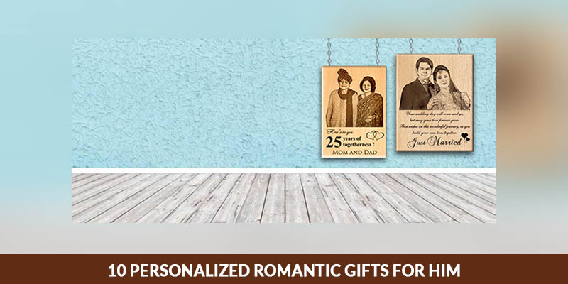 10 Personalized Romantic Gifts for Him