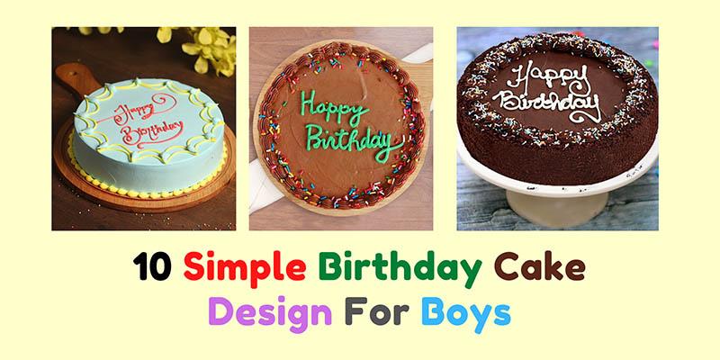 Top 10 Simple Birthday Cake Design For Boys