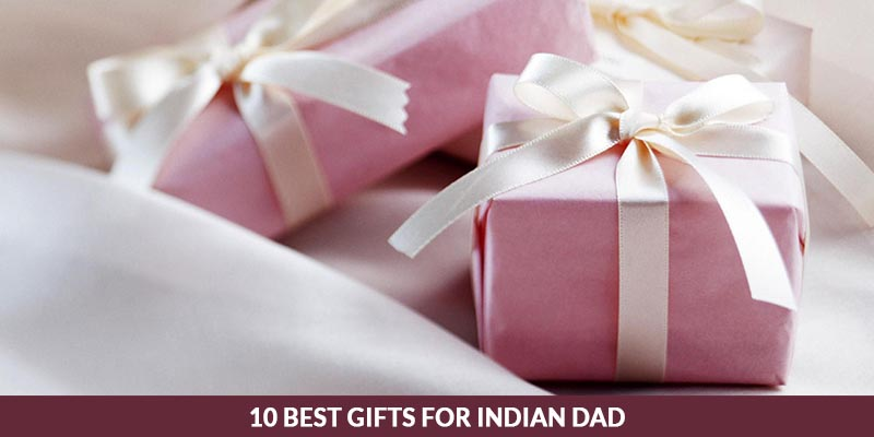 Best Gifts For Indian Dad