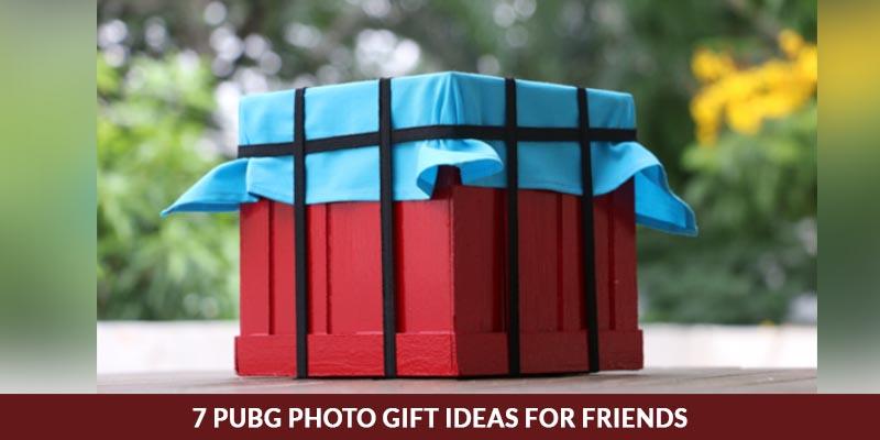 7 PUBG Photo Gift Ideas For Friends