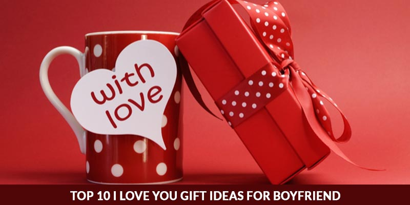 TOP 10 I LOVE YOU Gift Ideas For Boyfriend