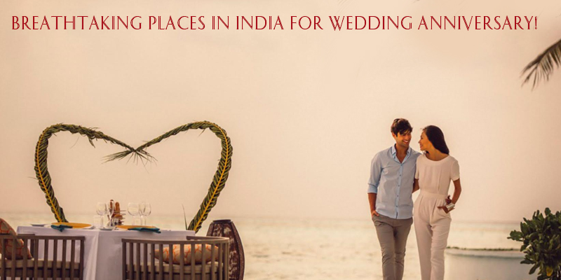 Places for Wedding Annivesary