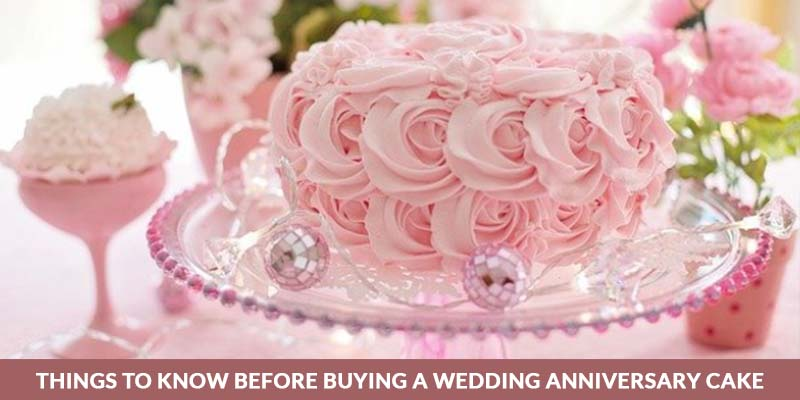 things to know before buying a anniversary cake