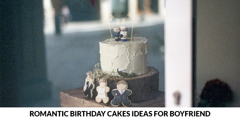 Birthday Cakes Ideas for Boyfriend