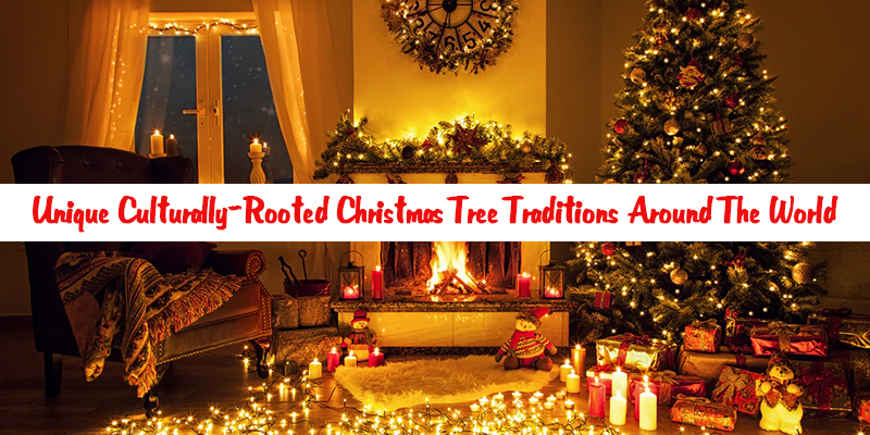 Unique Culturally-Rooted Christmas Tree Traditions Around The World
