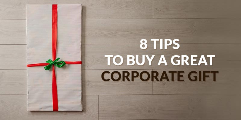 Tips for buying a great corporate gift