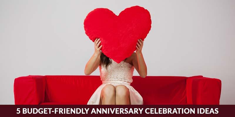 5 Budget-Friendly Anniversary Celebration Ideas